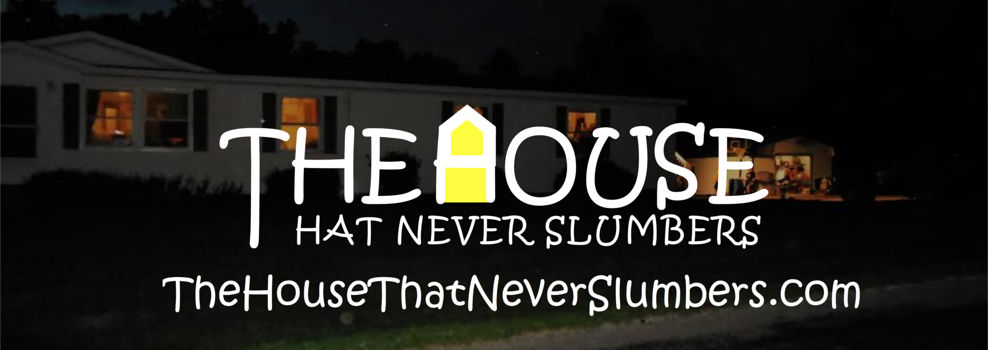 The House That Never Slumbers
