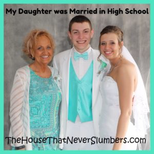Married in High School - My daughter was married in high school, and I know that sparks curiosity from some, but we were surprised by the hostility it brought from some.