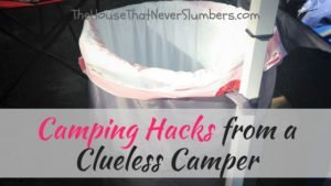 Camping Hacks from a Clueless Camper - #camping #campinghacks #travel #vacation