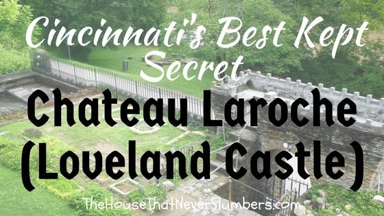 "Cincinnati's Best Kept Secret - Chateau Laroche (Loveland Castle) - The ""Rock Castle"" on the Little Miami River"