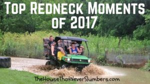 Top Redneck Moments of 2017 from The House That Never Slumbers