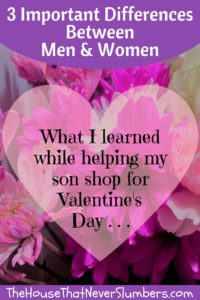 3 Important Differences Between Men and Women: What I learned while helping my son shop for Valentine's Day . . . Pinterest
