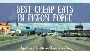 Best Cheap Eats in Pigeon Forge - title