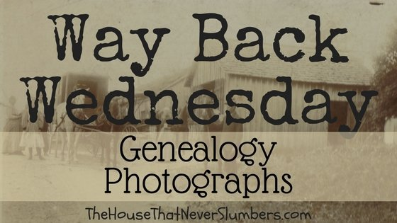 Way Back Wednesday - Genealogy Photographs - title image