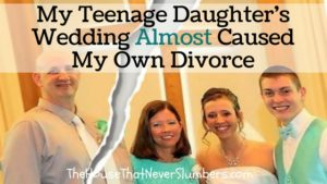My Teenage Daughter's Wedding Almost Caused My Own Divorce - title