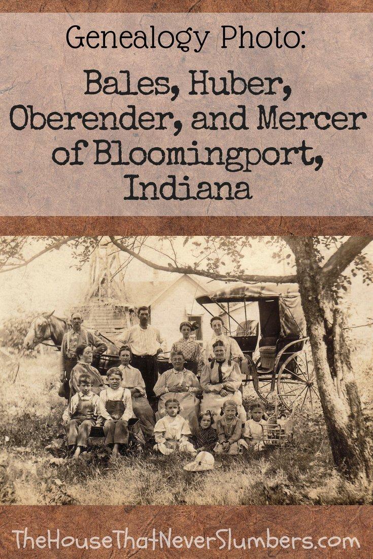 Bales, Huber, Oberender, and Mercer of Bloomingport, Indiana [Genealogy Photo] - #genealogy #familytree #familyhistory #ancestry #ancestors #indiana #randolphcountyindiana