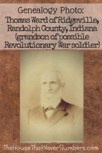 Did Thomas Ward Fight in the Revolutionary War? [Genealogy] - Thomas Ward of Ridgeville, Randolph County, Indiana #genealogy #familytree #ancestor #oldphotos #IndianaHistory