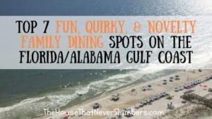 Top 7 Fun, Quirky, & Novelty Family Dining on the Florida/Alabama Gulf Coast - #travel #beach #familydining #dining #besteats #gulfcoast #Florida #Alabama #FloraBamaShore