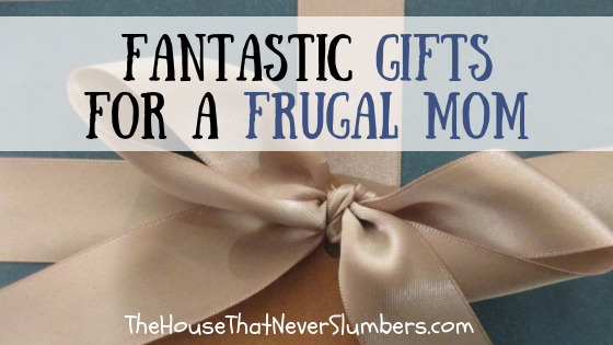 Fantastic Gifts for a Frugal Mom - Is the frugal mom in your life hard to shop for? Check out our frugal mom gift guide. #frugal #mom #giftguide # bestgifts #holidayshopping #Christmaslist