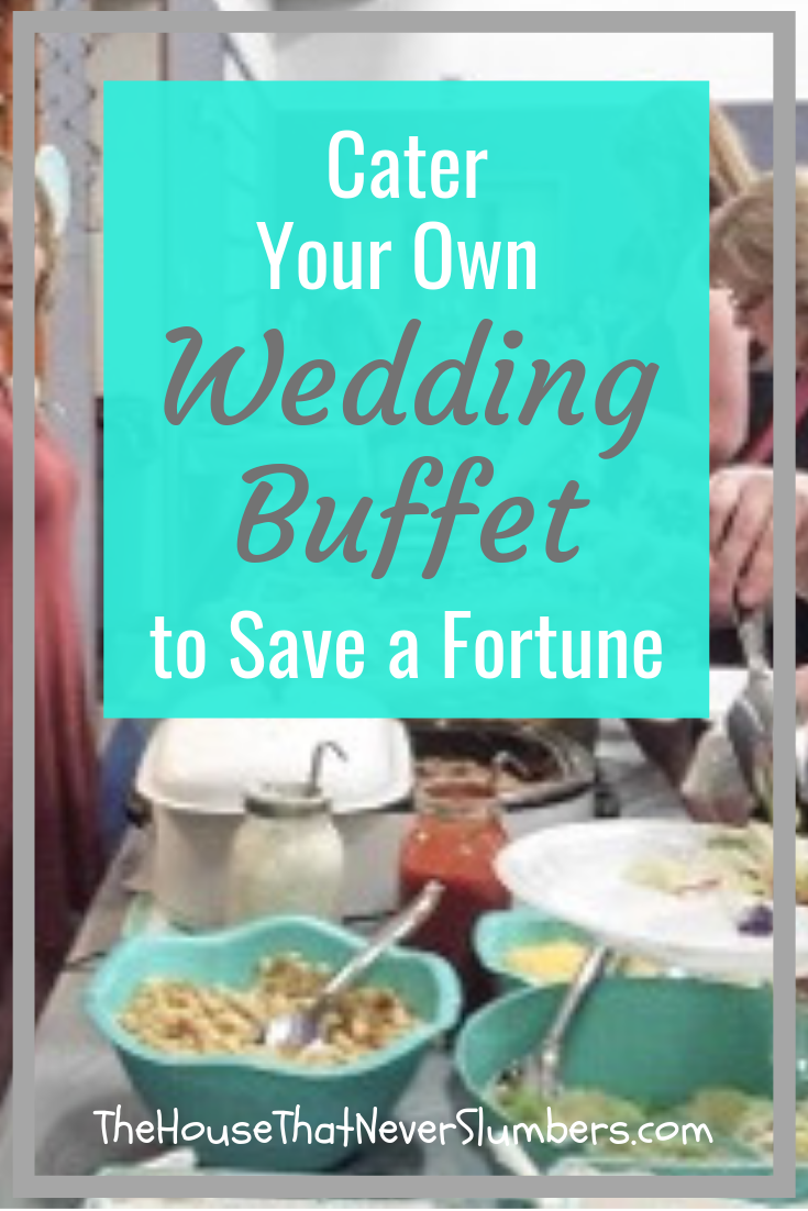 Cater Your Own Wedding Buffet to Save a Fortune - We fed nearly 300 people at my daughter's wedding for only $1500. Find out how! Access our free detailed spreadsheet. #wedding #weddingmenu #weddingbuffet #weddingcatering #budgetwedding #marriedinhighschool #weddingplanning